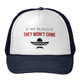 if we build it they won't come trucker hat - red