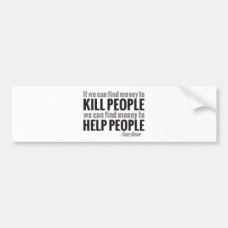 If We Can Find Money To Kill People... Bumper Sticker
