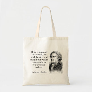 If We Command Our Wealth - Edmund Burke Tote Bag