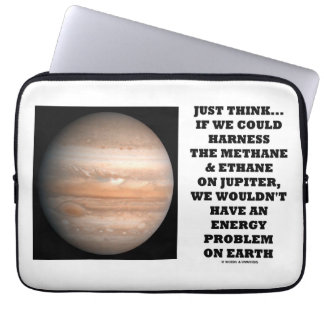 If We Could Harness Methane Ethane Jupiter Energy Laptop Computer Sleeves
