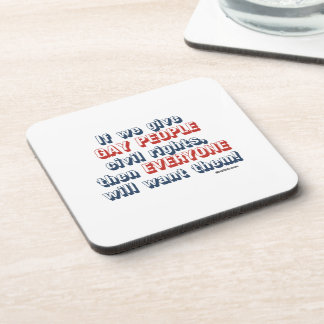 If we give gay people civil rights beverage coasters