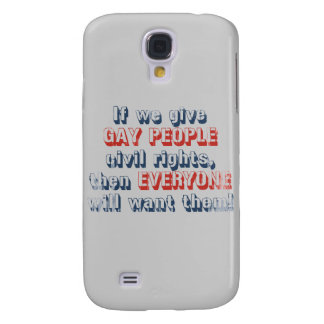 If we give gay people civil rights, then everyone  samsung galaxy s4 covers