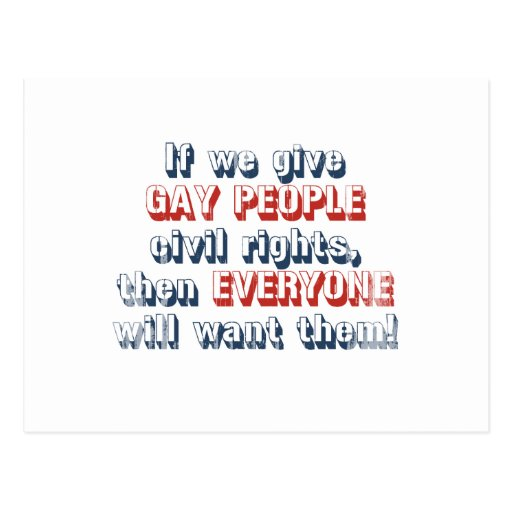 If we give gay people civil rights, then everyone  postcard
