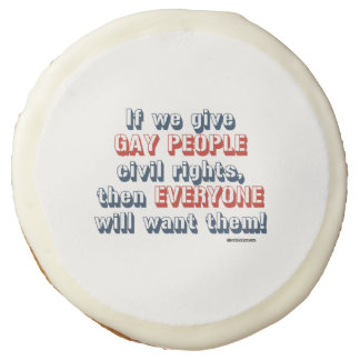If we give gay people civil rights sugar cookie