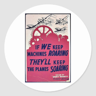 If We Keep Machines Roaring They'll Keep The Plane Round Stickers