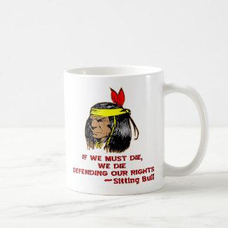 If We Must Die We Die Defending Our Rights Coffee Mug