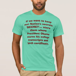 If we want to keep our Nation's secrets 'SECRET... T-Shirt