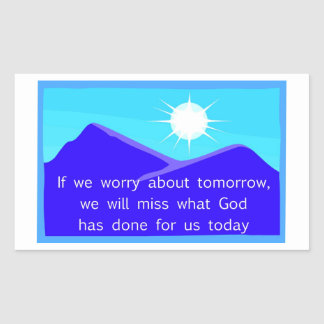 If we worry about tomorrow Christian saying Rectangular Stickers