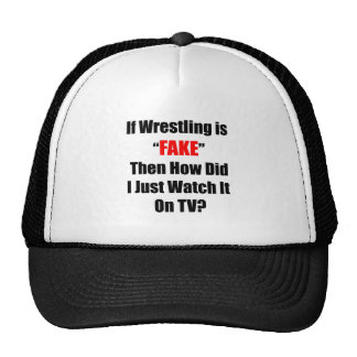 If Wrestling Is Fake... Hat
