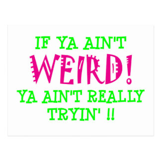 if ya ain't WEIRD! Postcards