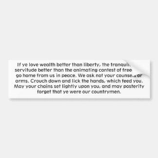 If ye love wealth better than liberty, the tran... car bumper sticker