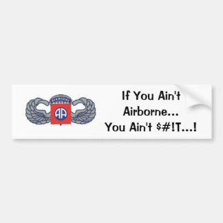 If You Aint Airborne...You Aint S#!T Car Bumper Sticker
