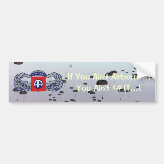 If You Aint Airborne...You Aint S#!T v2 Bumper Sticker