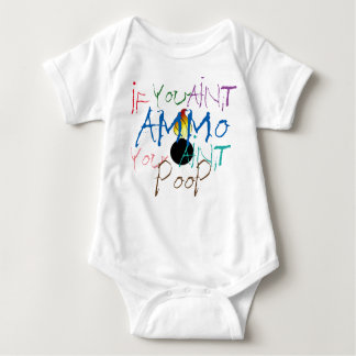IF YOU AINT AMMO YOU AINT POOP JUMPER BABY BODYSUIT