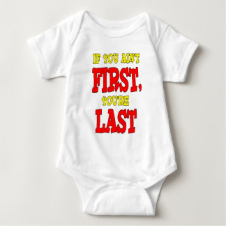 If You Aint First Youre Last Baby Bodysuit