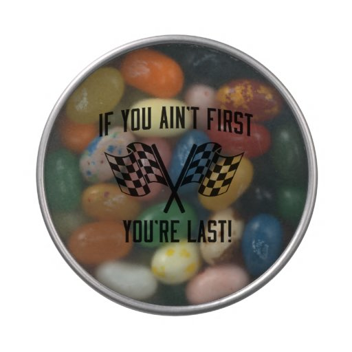 If You Ain't First You're Last! Candy Tin