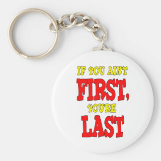 If You Aint First Youre Last Keychain