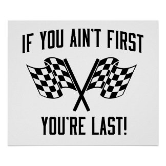If You Ain't First You're Last! Poster