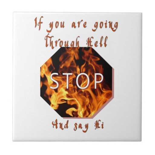If you are going through Hell Small Square Tile