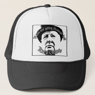 If You Are Going Through Hell... Trucker Hat