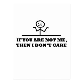 If You Are Not Me, Then I Don't Care Postcard