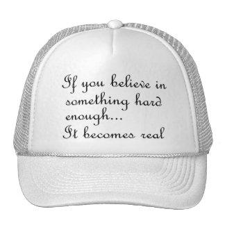 If you believe in something-hat trucker hat