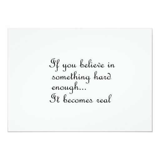 """If you believe in something-invitation 5"""" x 7"""" invitation card"""