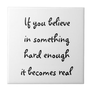 If you believe in something-tile ceramic tile