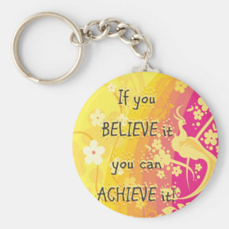 If you  Believe it you can achieve it! Keychain