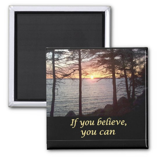 If You Believe, You Can Magnet