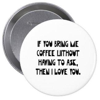 If You Bring Me Coffee Pin