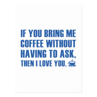 If You Bring Me Coffee Without Having To Ask Postcard