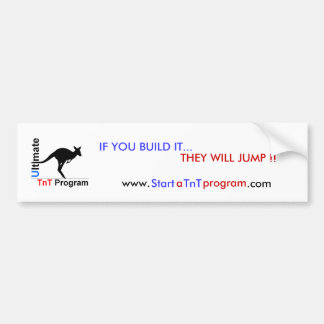 If you build it...They will Jump!! Bumper Sticker