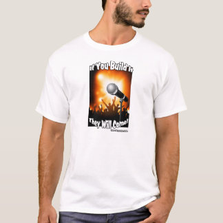 If you build it - White T-Shirt