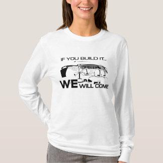 If You Build It Women's Long Sleeve White T-Shirt