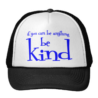 If you can be anything be KIND, blue Trucker Hat