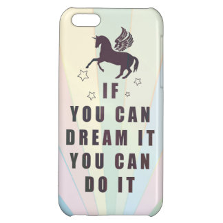 if you can dream it, you can do it iPhone 5C cases