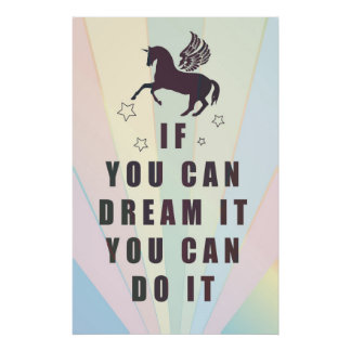 if you can dream it you can do it posters