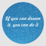 If you can dream it, you can do it stickers