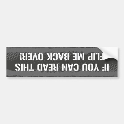 If you can read this please flip me back over bumper sticker zazzle com