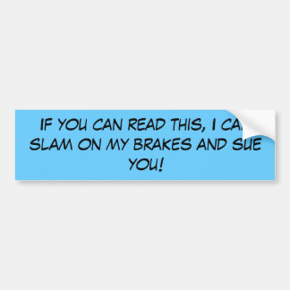 If you can read this... bumper sticker