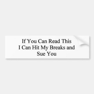 If you can read this... car bumper sticker