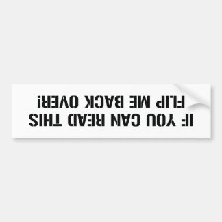 If You Can Read This Flip Me Back Over Bumper Sticker