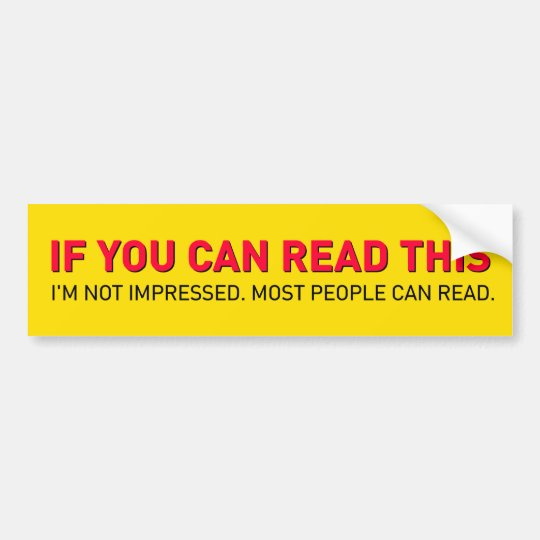 If You Can Read This Funny Bumper Sticker Zazzle Com