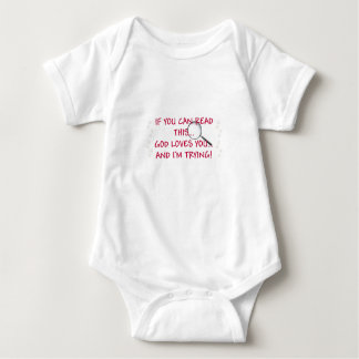 IF YOU CAN READ THIS...GOD LOVES YOU AND.... BABY BODYSUIT