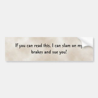 If you can read this, I can slam on... Bumper Sticker