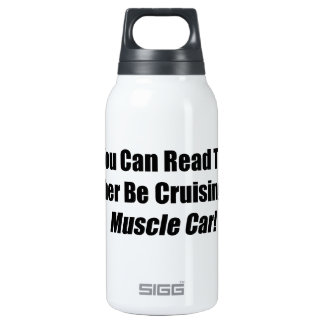 If You Can Read This Id Rather Be Cruising Muscle 10 Oz Insulated SIGG Thermos Water Bottle