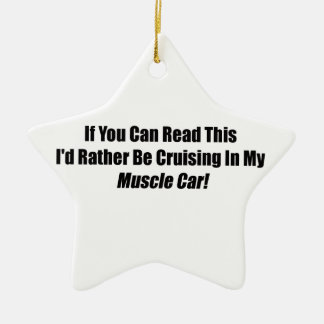 If You Can Read This Id Rather Be Cruising Muscle Double-Sided Star Ceramic Christmas Ornament