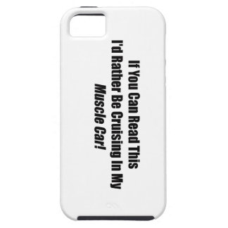 If You Can Read This Id Rather Be Cruising Muscle iPhone SE/5/5s Case