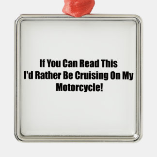 If You Can Read This Id Rather Be Cruising On My M Ornament